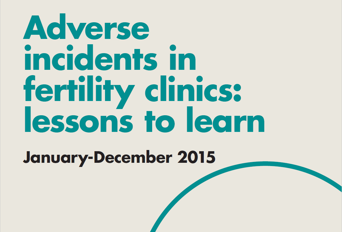 Adverse incidents in fertility clinics: Lessons to learn 2015 report front cover