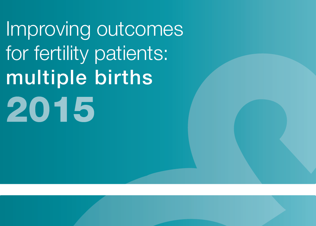 Improving outcomes for fertility patients: multiple births 2015 front cover